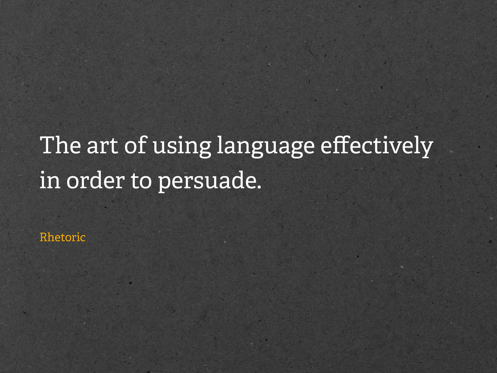 The art of using language effectively in order t...