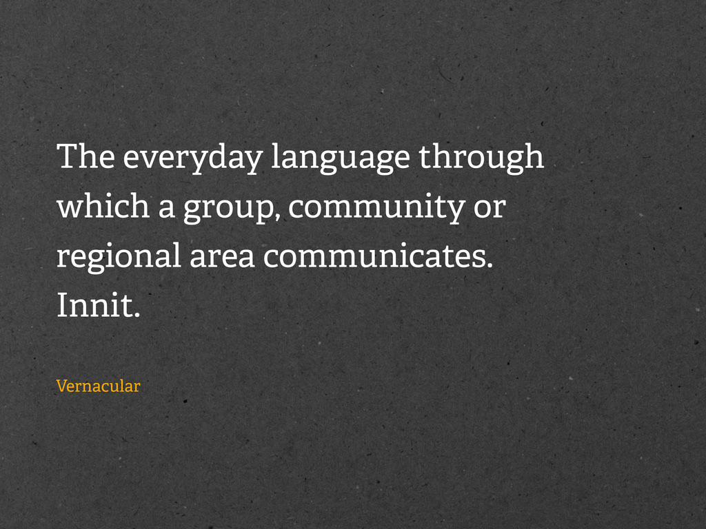 The everyday language through which a group, co...