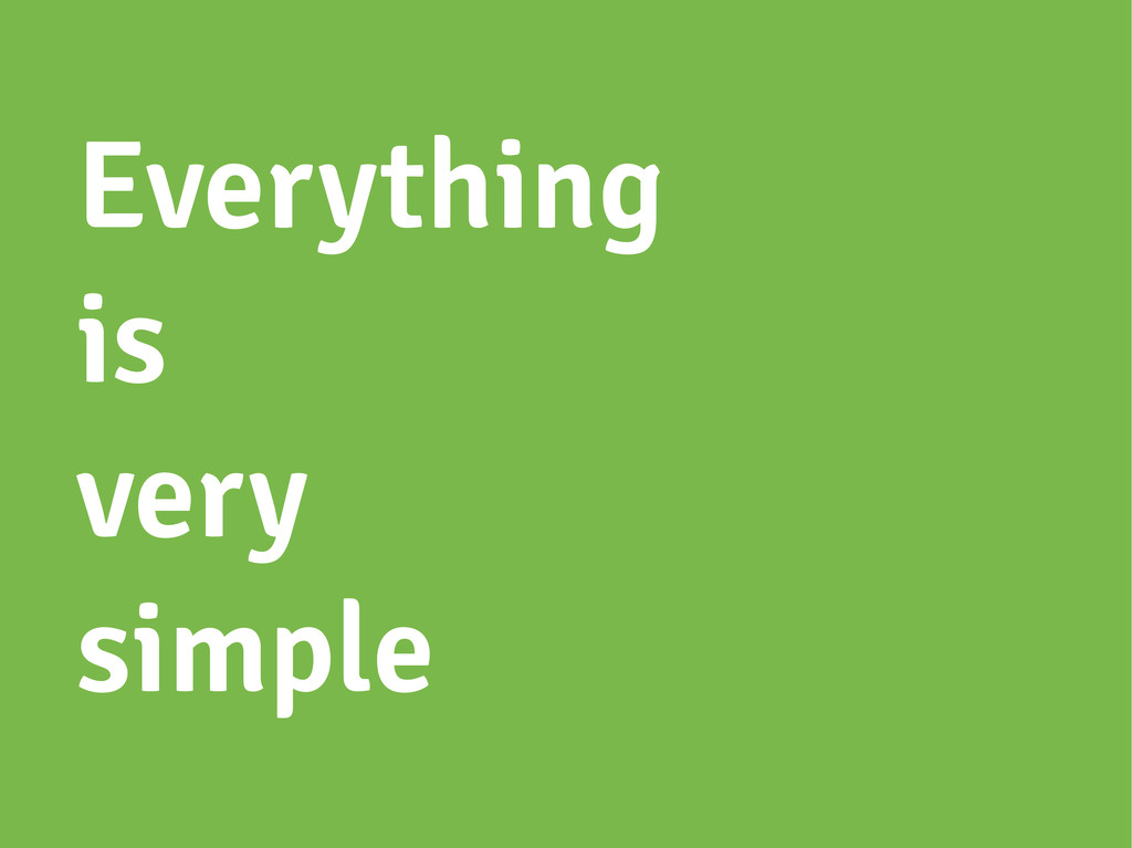 Everything is very simple