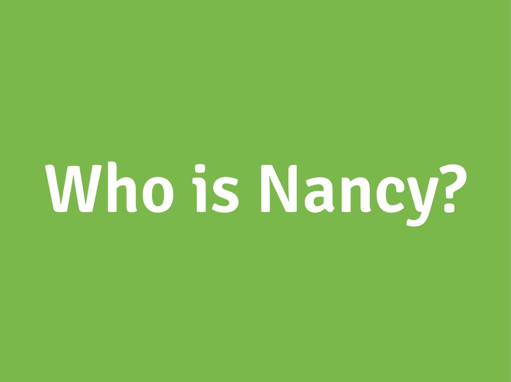 Who is Nancy?