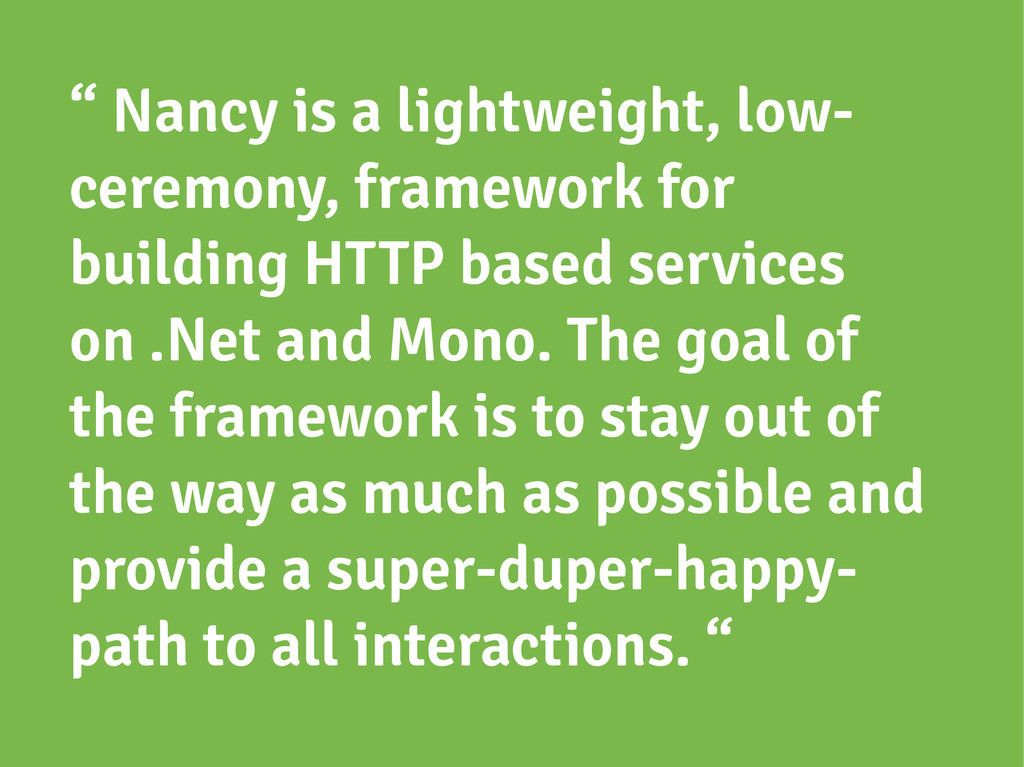 """"""" Nancy is a lightweight, low- ceremony, framew..."""