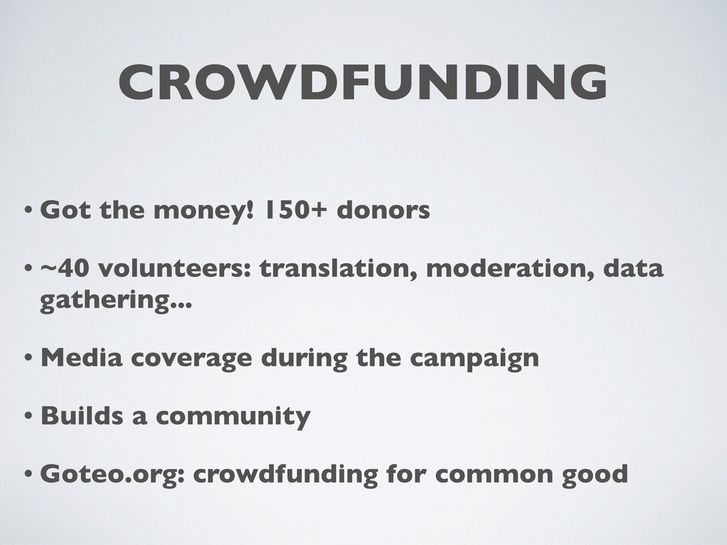 CROWDFUNDING • Got the money! 150+ donors • ~40...
