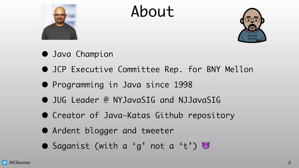 @CGuntur 2 About • Java Champion • JCP Executiv...