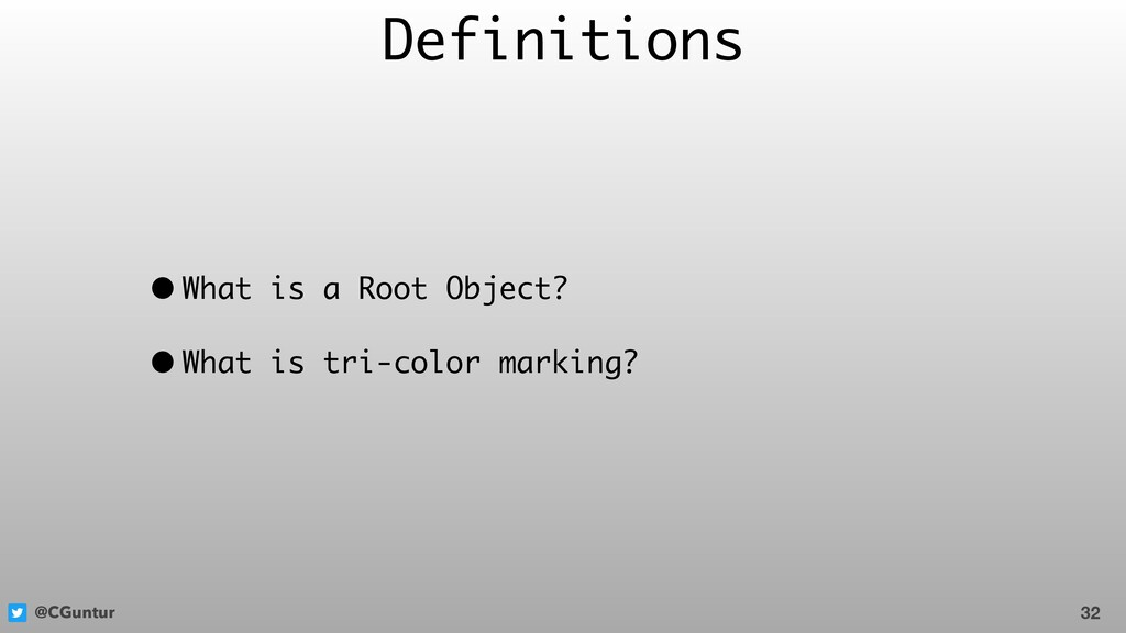 @CGuntur Definitions • What is a Root Object? •...