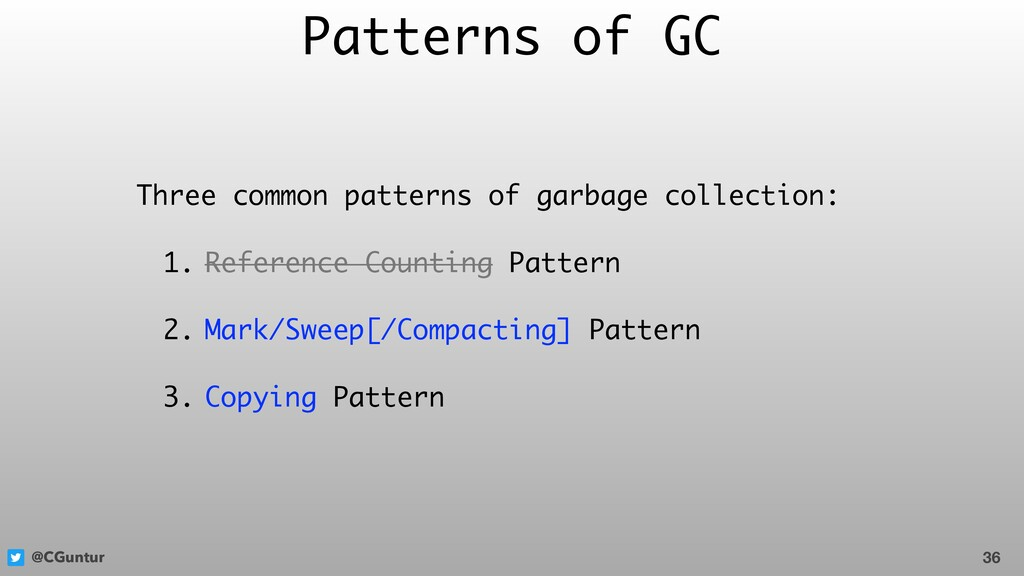 @CGuntur Patterns of GC Three common patterns o...
