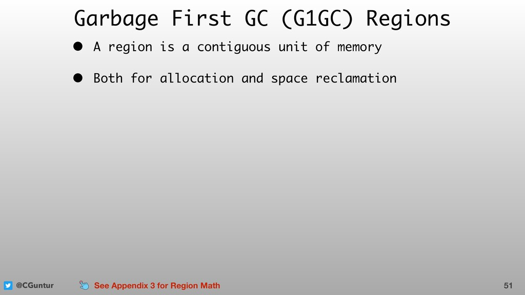 @CGuntur Garbage First GC (G1GC) Regions • A re...