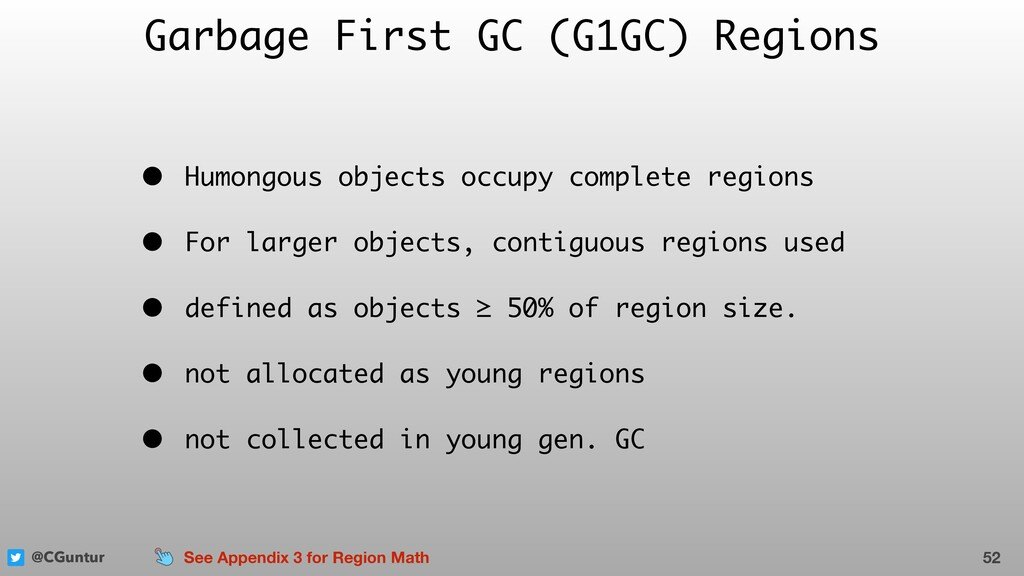 @CGuntur Garbage First GC (G1GC) Regions • Humo...