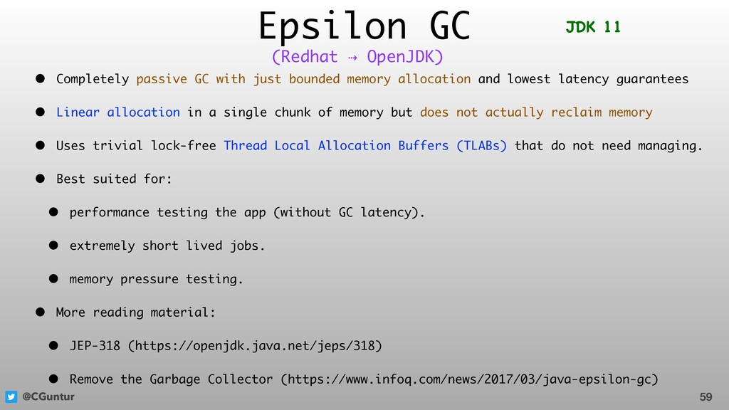 @CGuntur Epsilon GC • Completely passive GC wit...