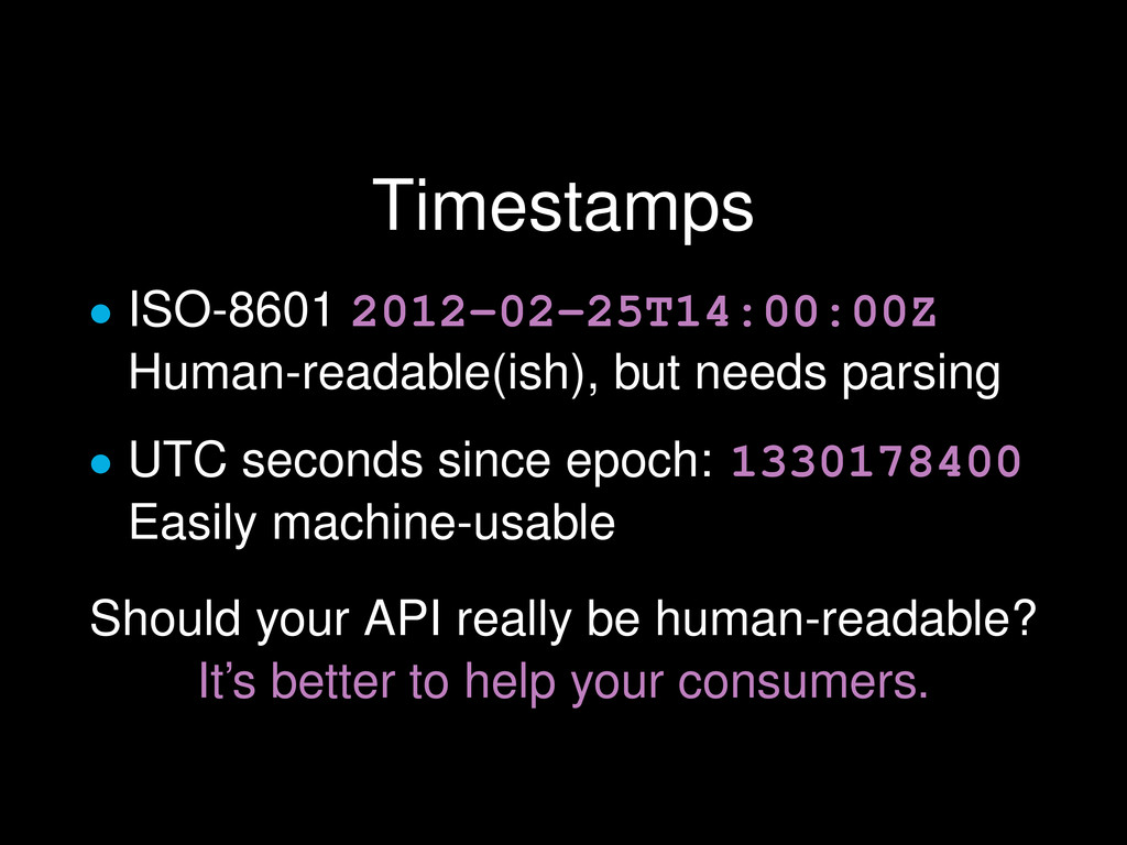 Timestamps • ISO-8601 2012-02-25T14:00:00Z Huma...