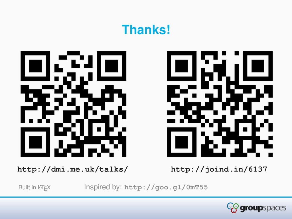 Thanks! http://dmi.me.uk/talks/ http://joind.in...