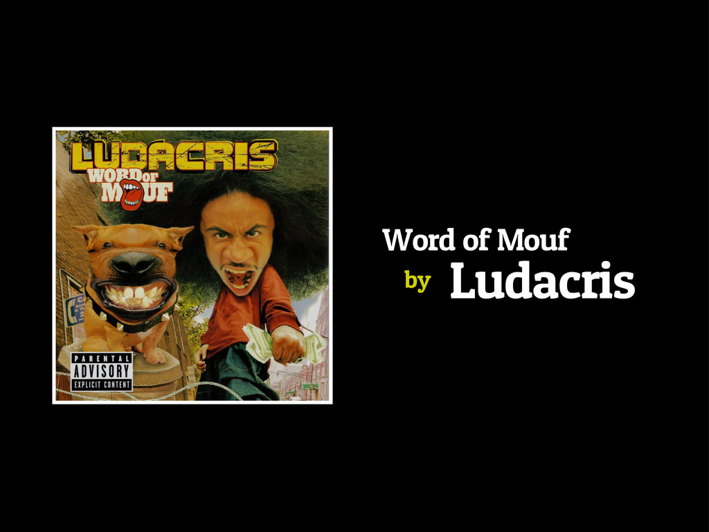 Word of Mouf Ludacris by