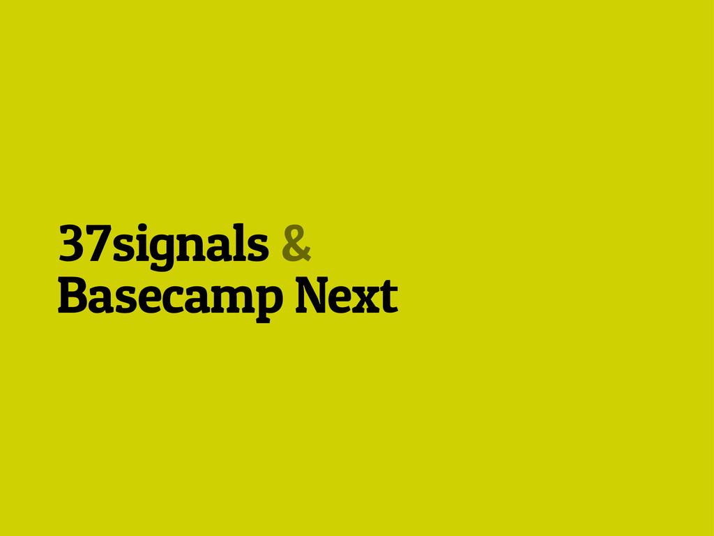 37signals & Basecamp Next