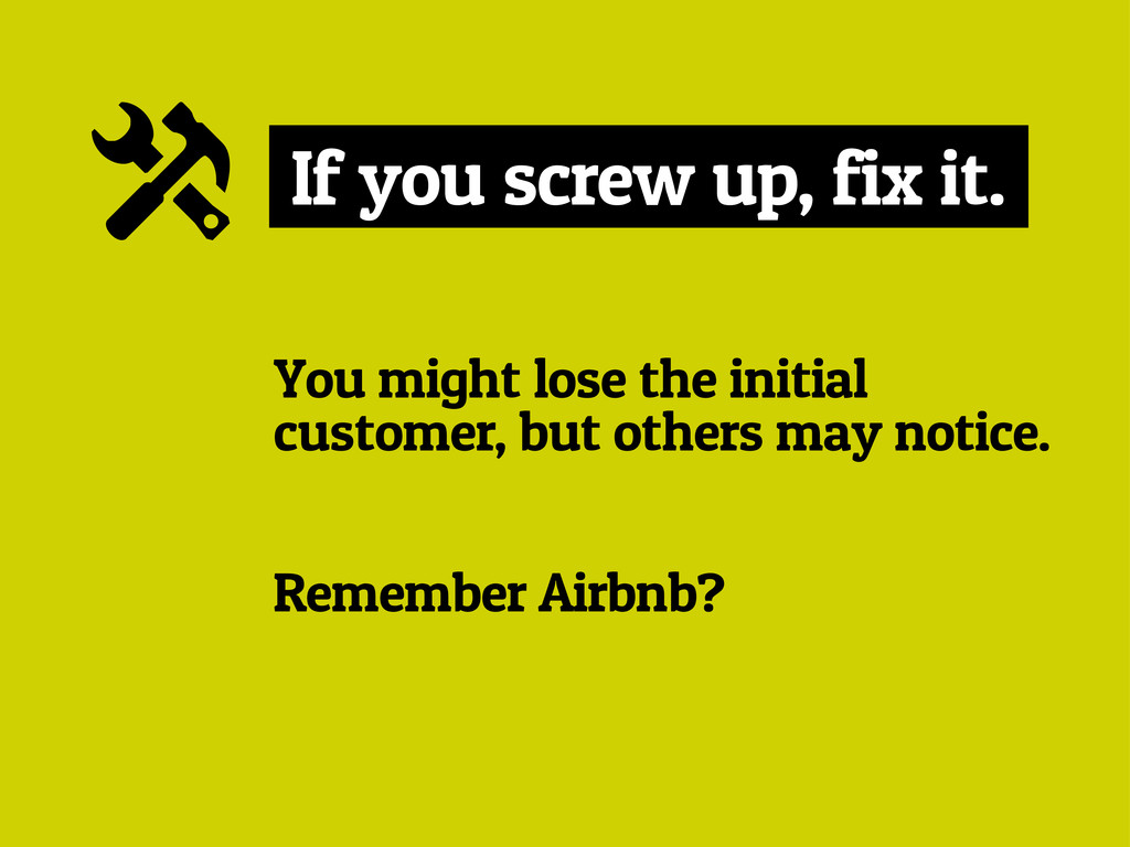 If you screw up, fix it. x You might lose the i...
