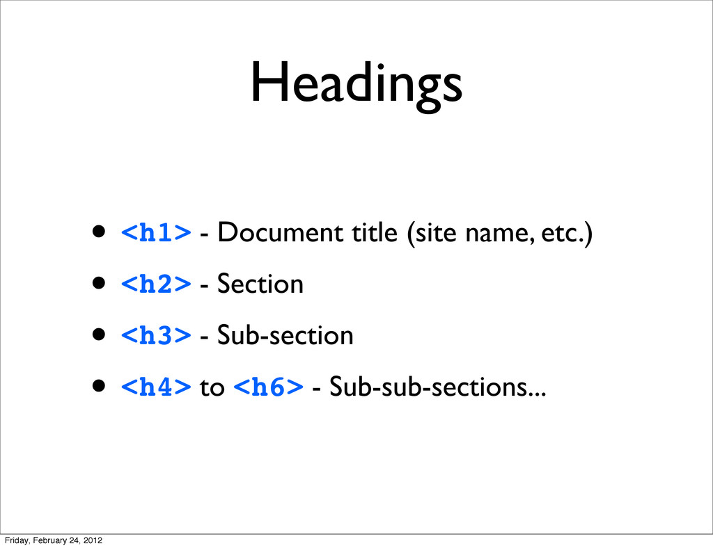 Headings • <h1> - Document title (site name, et...