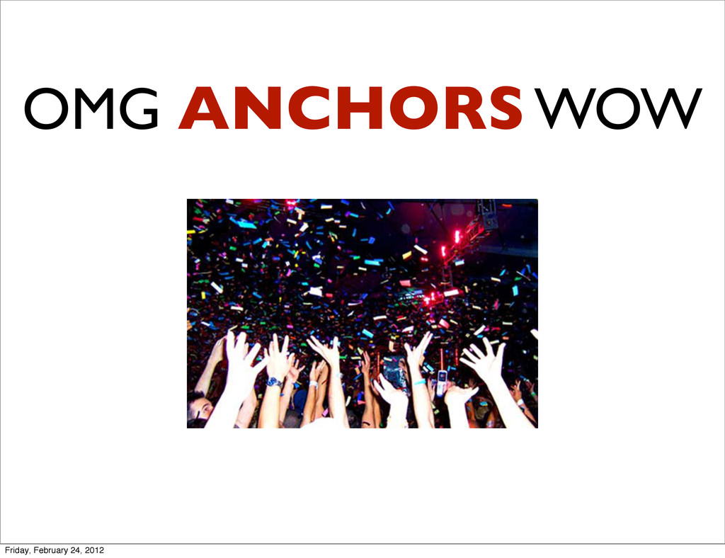 OMG ANCHORS WOW Friday, February 24, 2012