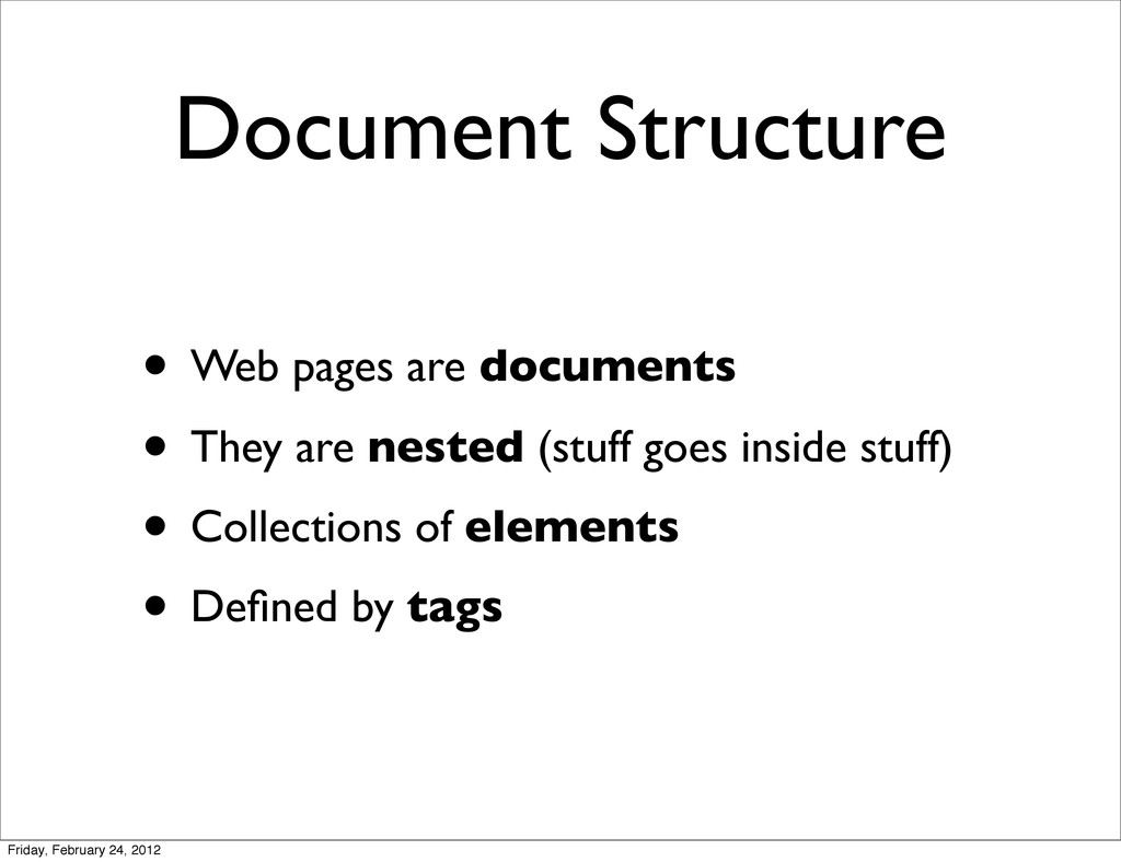 Document Structure • Web pages are documents • ...