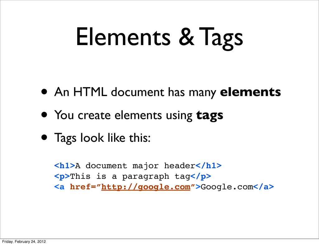 Elements & Tags • An HTML document has many ele...