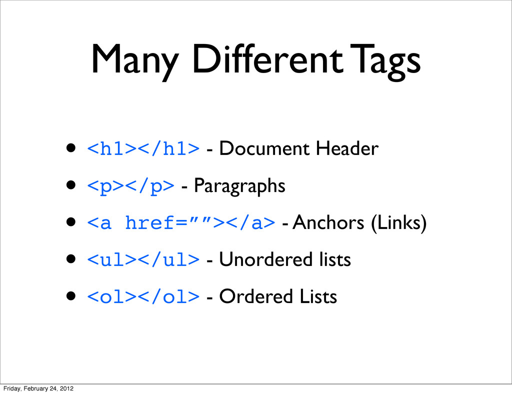 Many Different Tags • <h1></h1> - Document Head...
