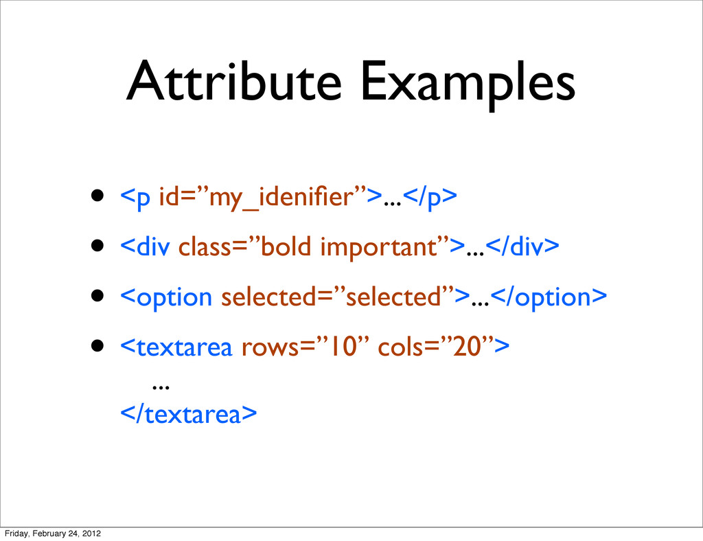 "Attribute Examples • <p id=""my_idenifier"">...</p..."