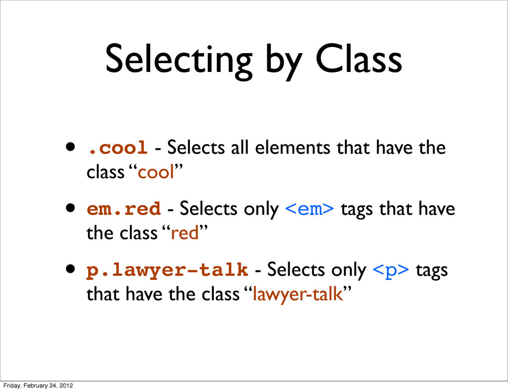 Selecting by Class • .cool - Selects all elemen...