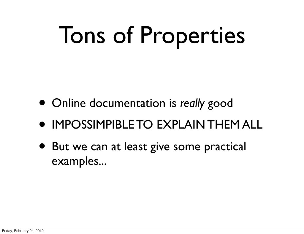 Tons of Properties • Online documentation is re...