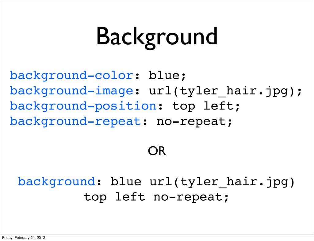 Background background-color: blue; background-i...