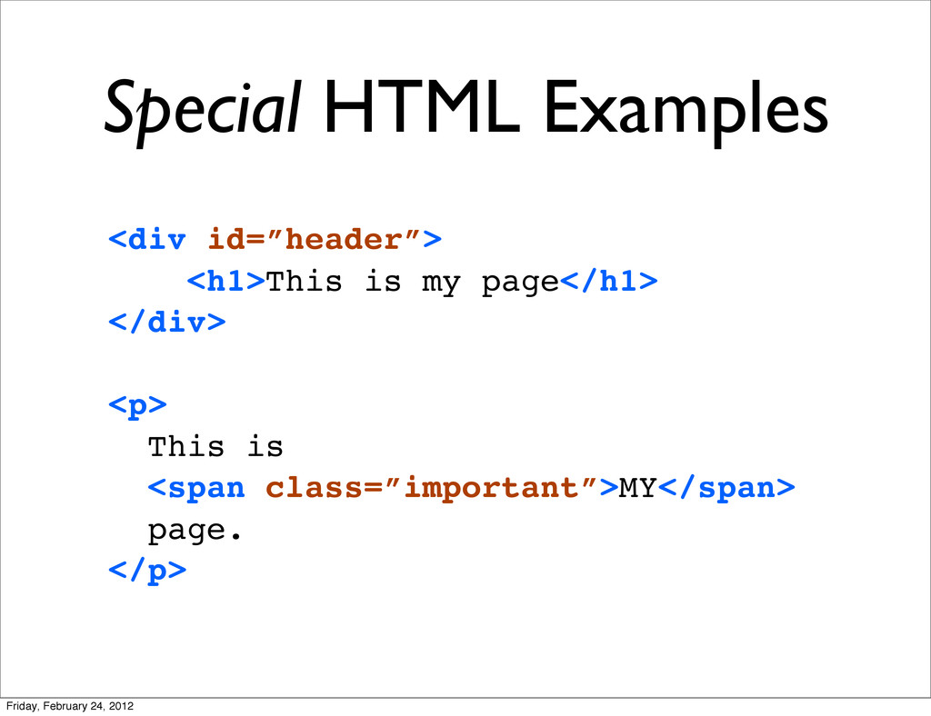 """Special HTML Examples <div id=""""header""""> <h1>Thi..."""