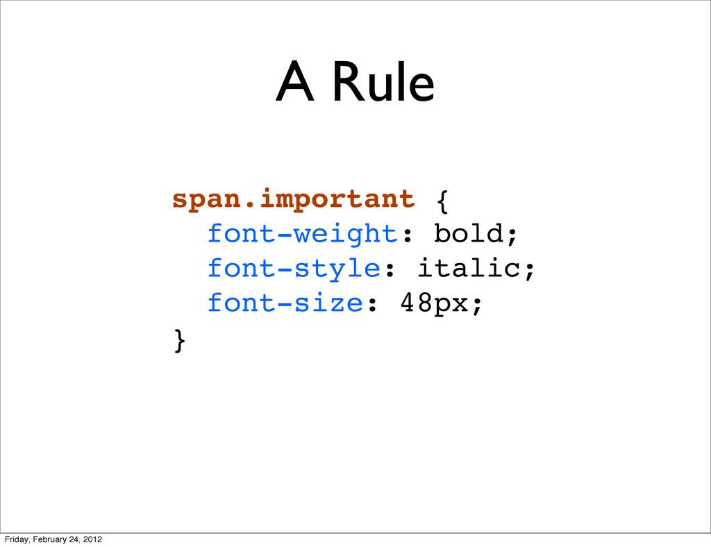 A Rule span.important { font-weight: bold; font...