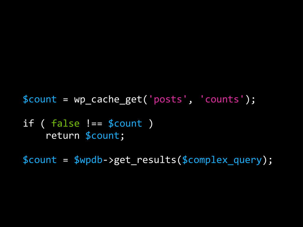 $count = wp_cache_get('posts', 'counts'); if...