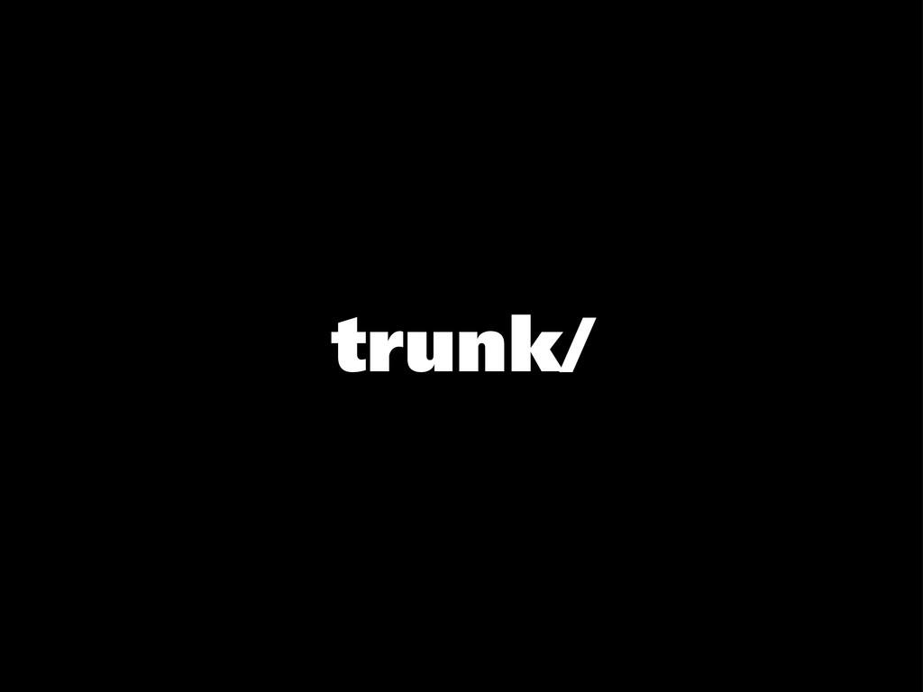trunk/