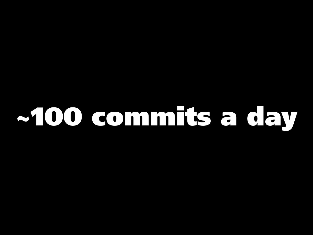 ~100 commits a day
