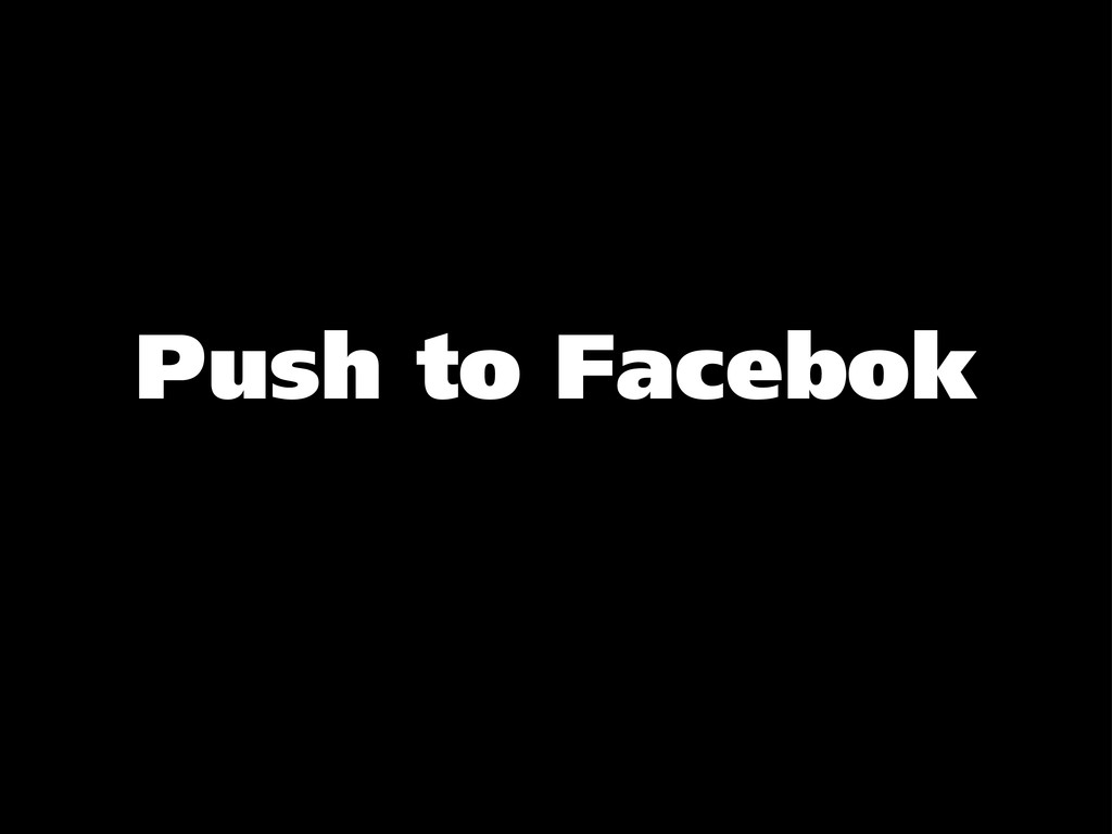 Push to Facebok
