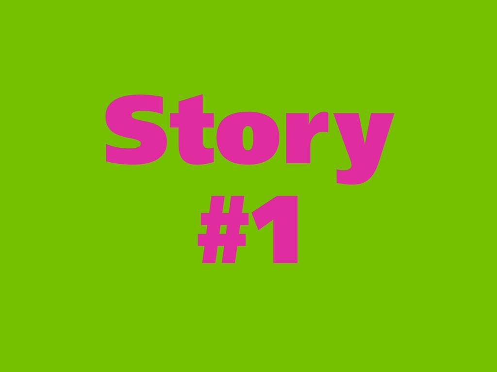 Story #1
