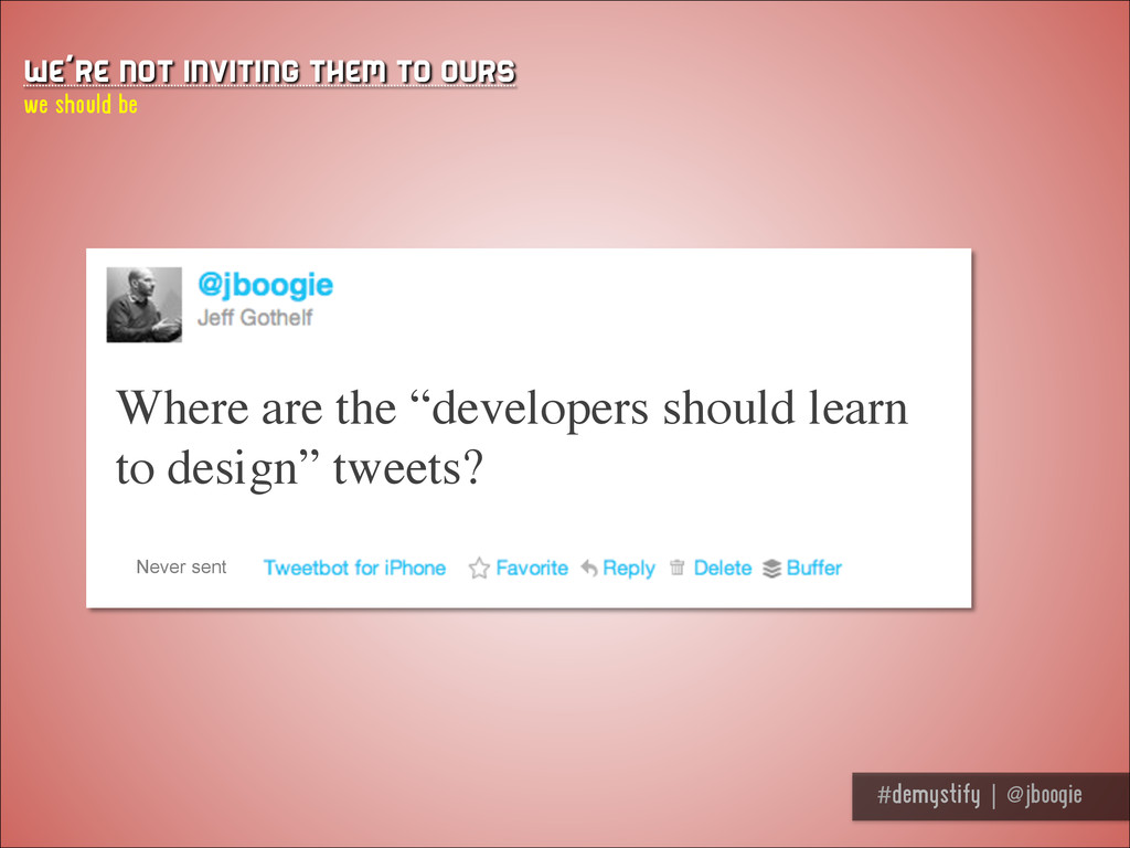 #demystify | @jboogie We're not inviting them t...