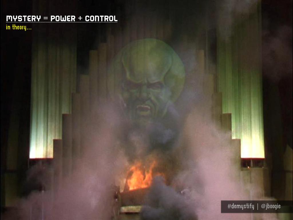 #demystify | @jboogie Mystery = power + control...