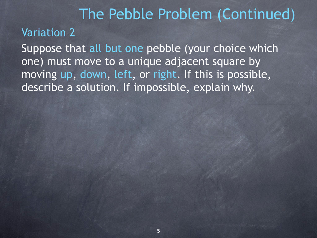 5 The Pebble Problem (Continued) Variation 2 Su...