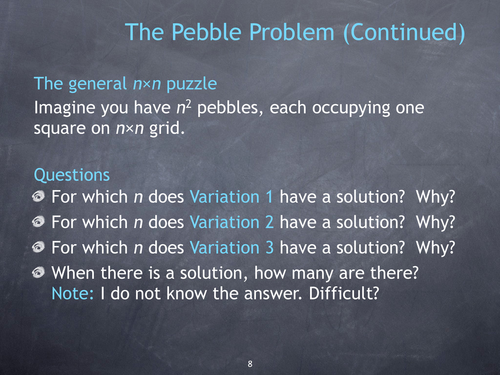 8 The Pebble Problem (Continued) The general n×...