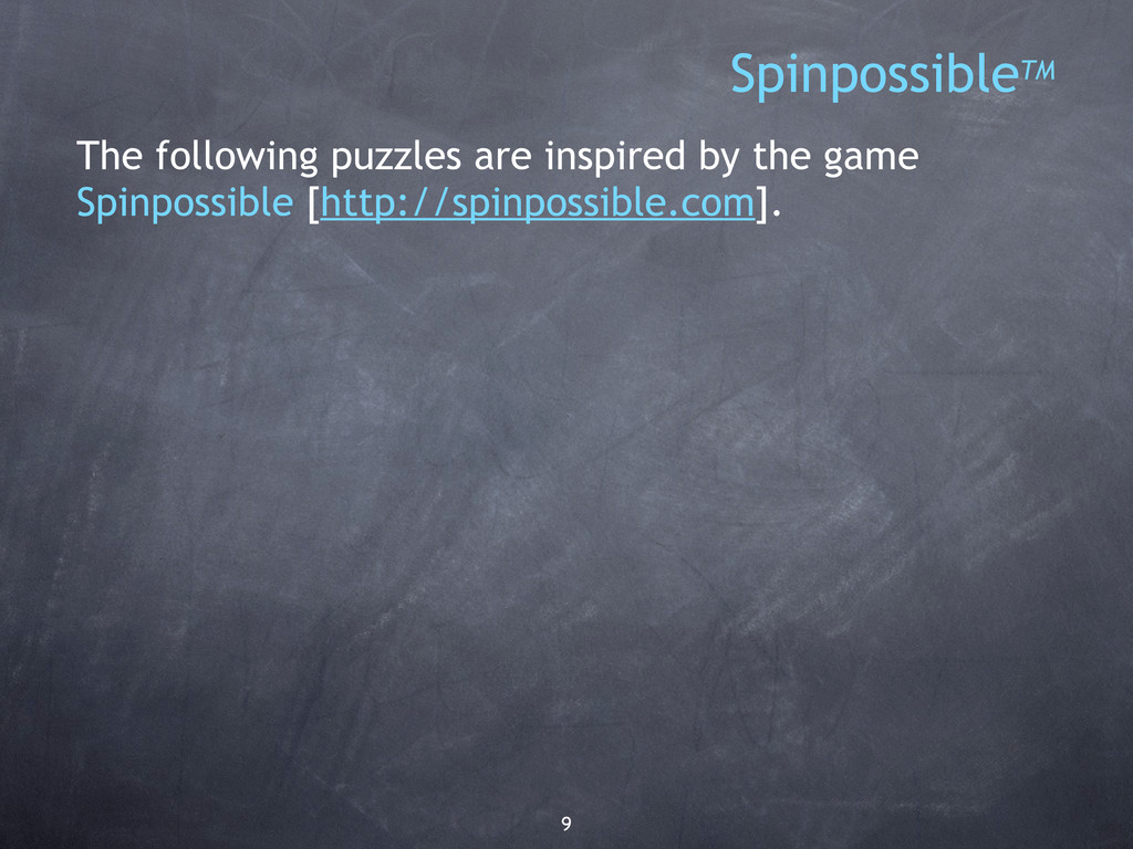 9 SpinpossibleTM The following puzzles are insp...