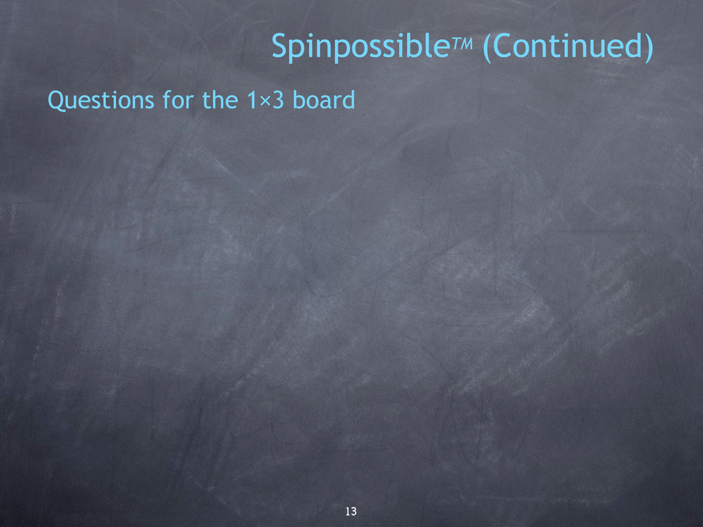13 Questions for the 1×3 board SpinpossibleTM (...