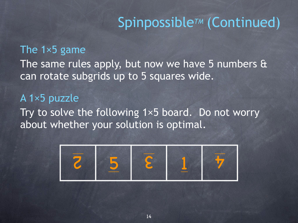 14 1 2 3 5 4 The 1×5 game The same rules apply,...