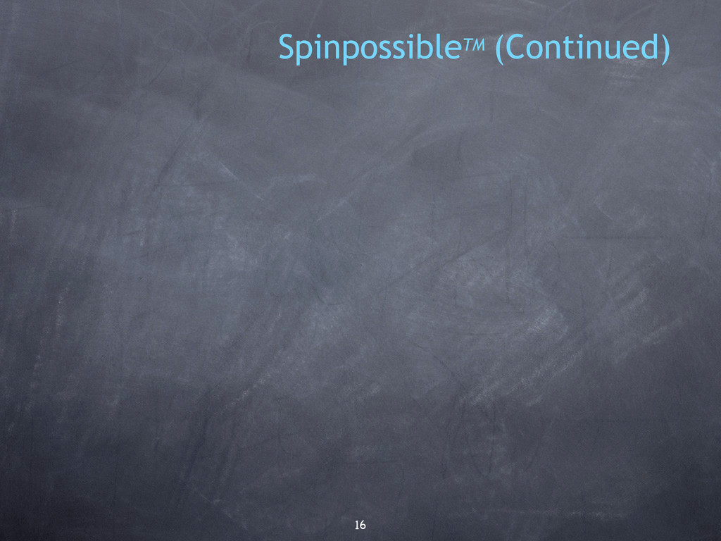 16 SpinpossibleTM (Continued)
