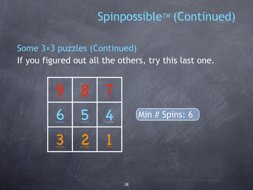 18 SpinpossibleTM (Continued) 2 1 7 3 6 4 5 8 9...