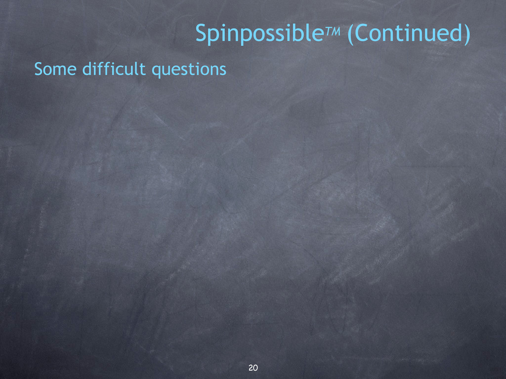 20 Some difficult questions SpinpossibleTM (Con...