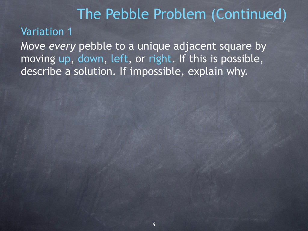 4 The Pebble Problem (Continued) Variation 1 Mo...