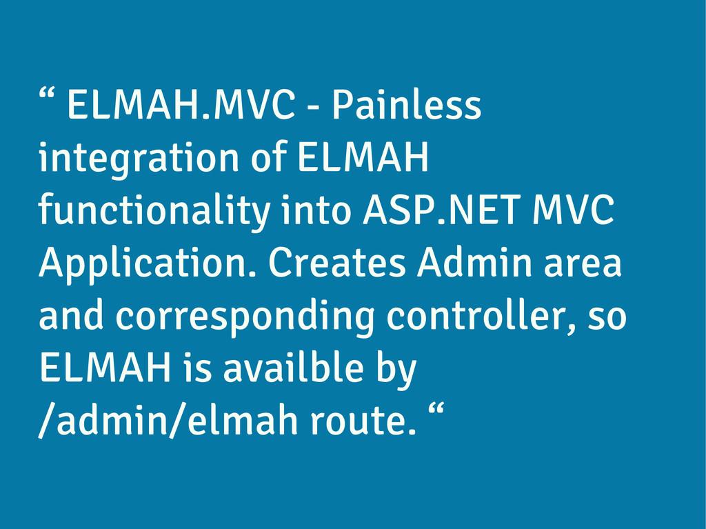 """ ELMAH.MVC - Painless integration of ELMAH fun..."