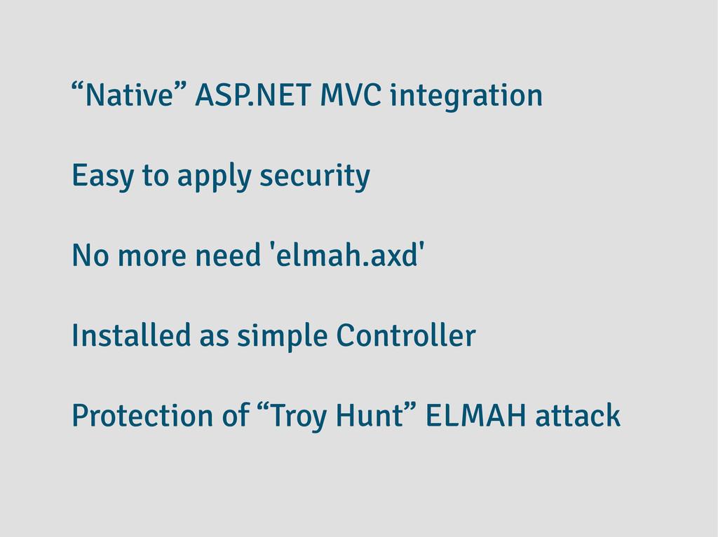 """Native"" ASP.NET MVC integration Easy to apply ..."