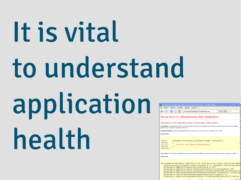 It is vital to understand application health