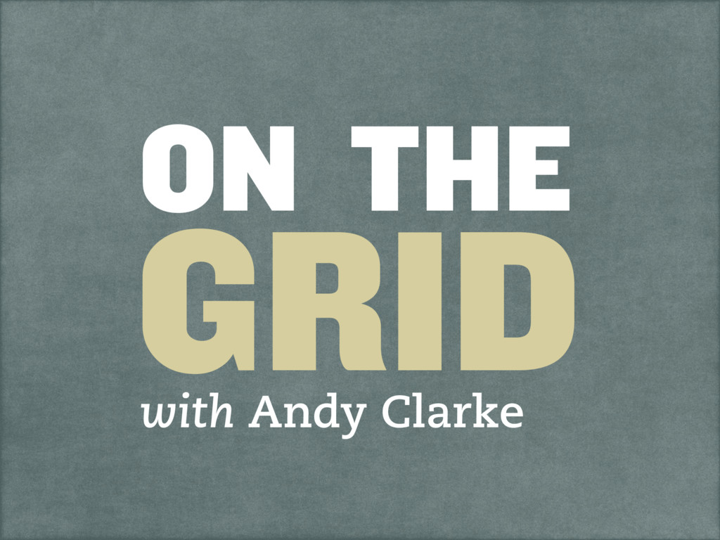 ON THE GRID with Andy Clarke