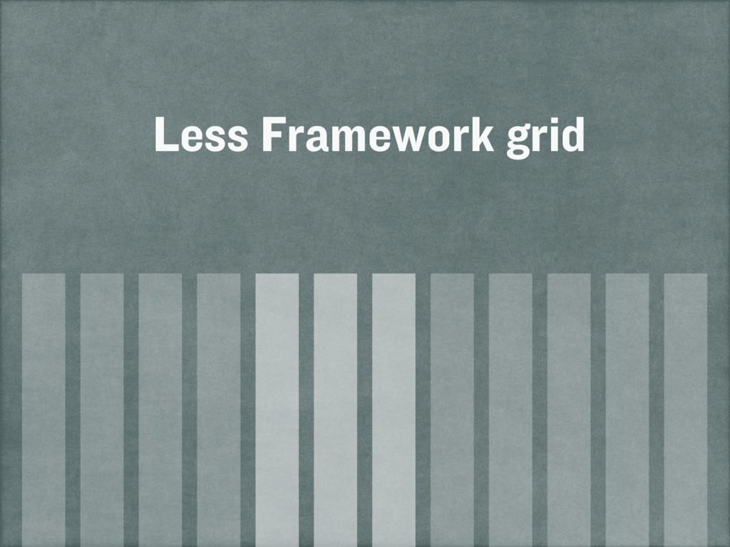 Less Framework grid