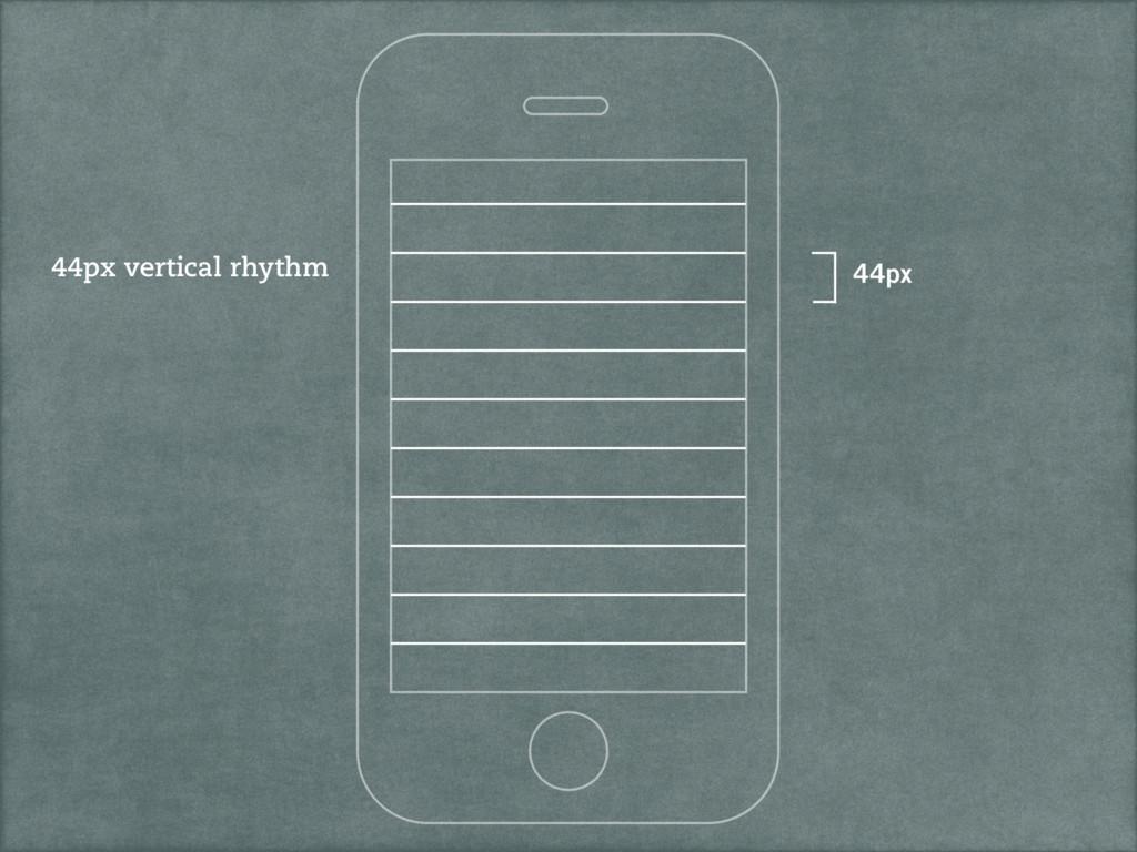 44px 44px vertical rhythm